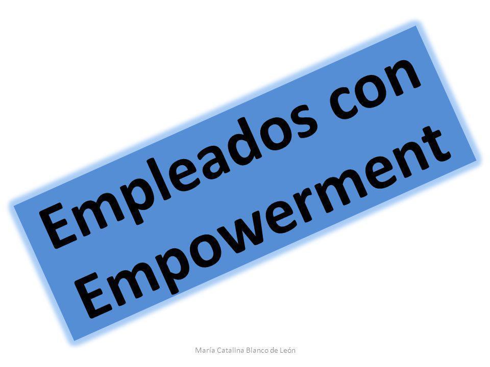 Empleados con Empowerment María Catalina Blanco de León
