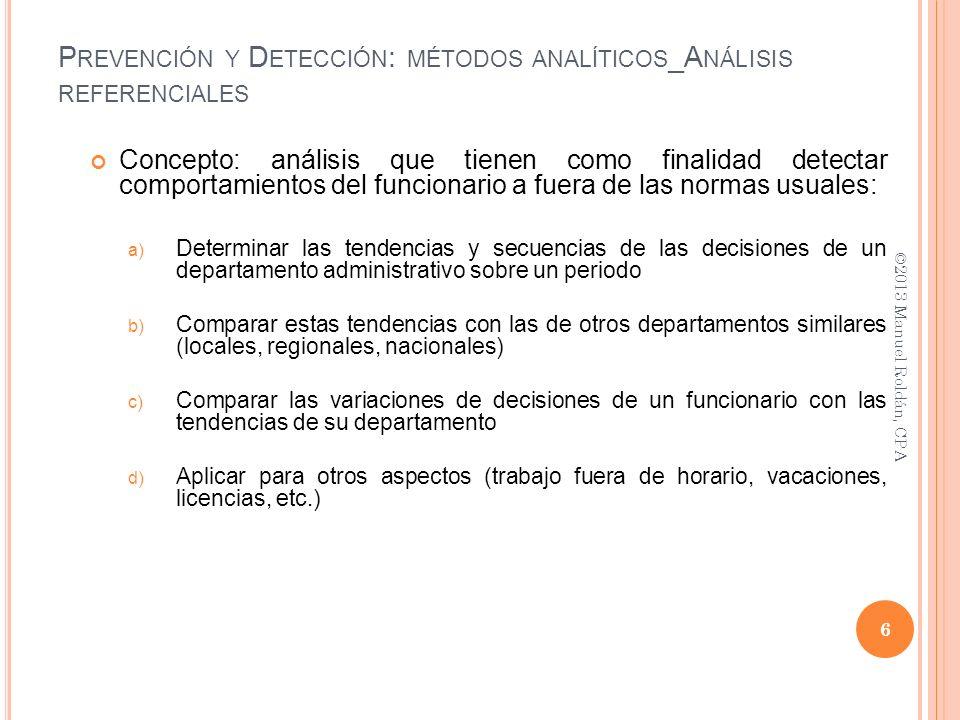 Concepto: análisis que tienen como finalidad detectar comportamientos del funcionario a fuera de las normas usuales: a) Determinar las tendencias y se