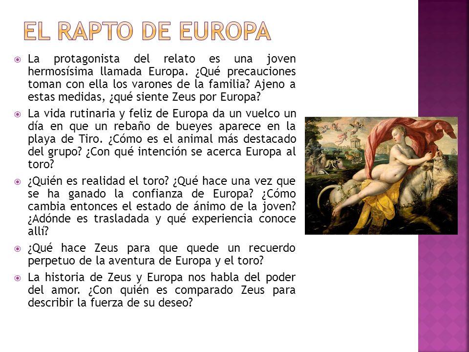 La protagonista del relato es una joven hermosísima llamada Europa. ¿Qué precauciones toman con ella los varones de la familia? Ajeno a estas medidas,