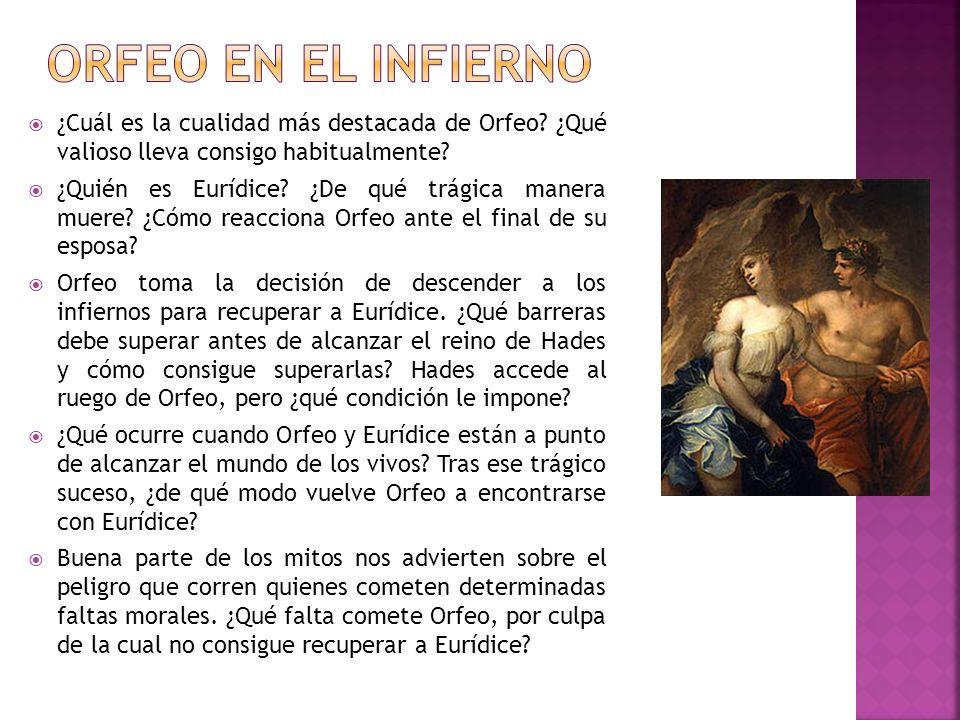 ¿Cuál es la cualidad más destacada de Orfeo? ¿Qué valioso lleva consigo habitualmente? ¿Quién es Eurídice? ¿De qué trágica manera muere? ¿Cómo reaccio