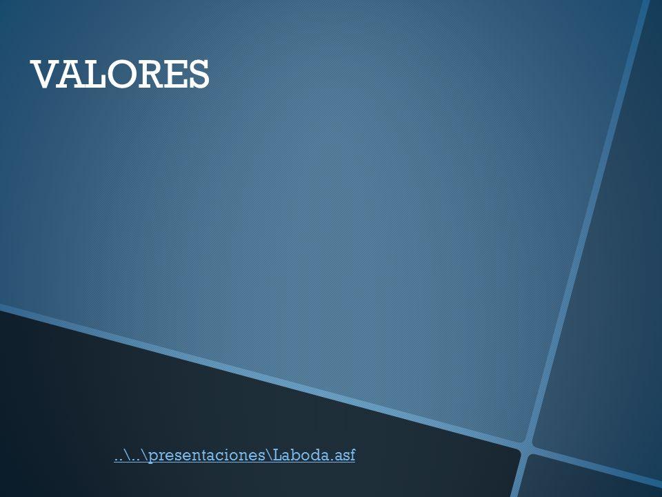 VALORES..\..\presentaciones\Laboda.asf