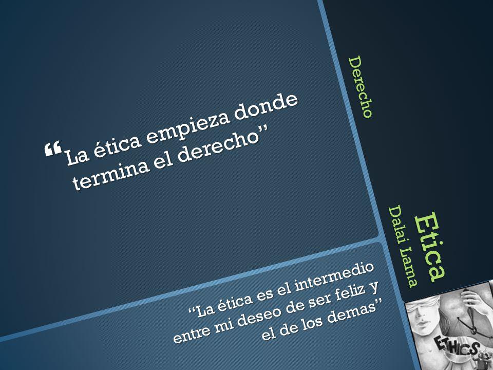 Etica Es la forma como cada persona cumple con las reglas o normas morales impuestas por la sociedad.