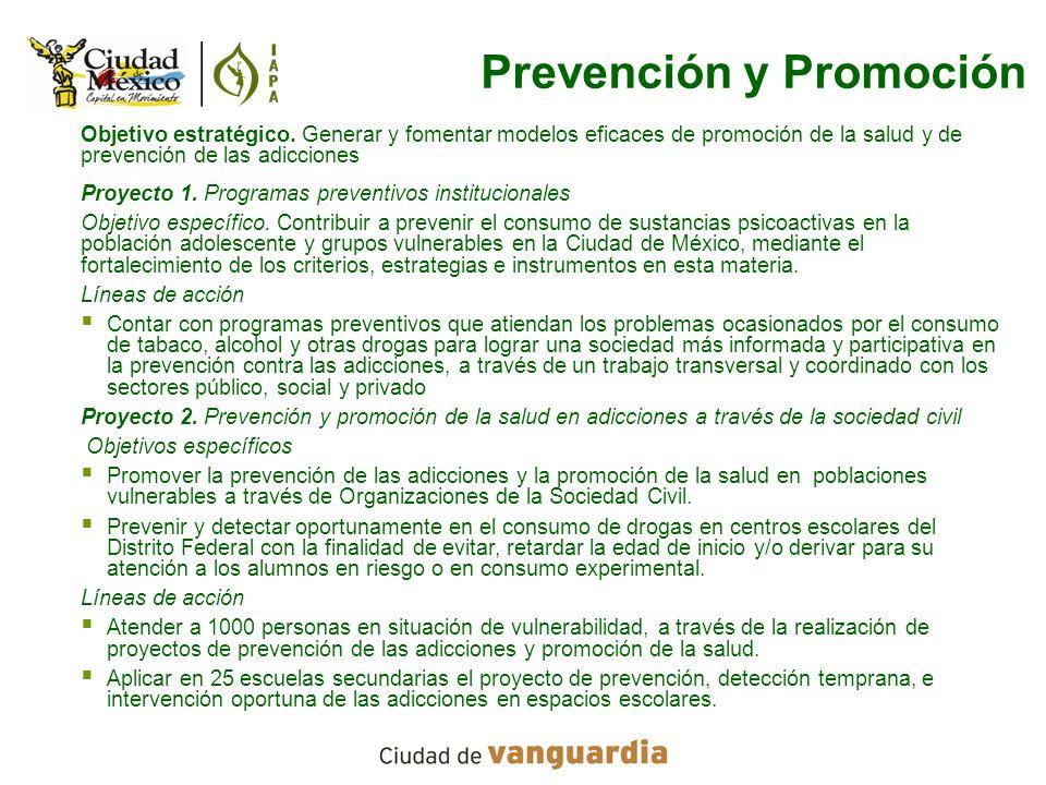 Objetivo estratégico. Generar y fomentar modelos eficaces de promoción de la salud y de prevención de las adicciones Proyecto 1. Programas preventivos