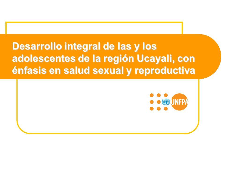 Desarrollo integral de las y los adolescentes de la región Ucayali, con énfasis en salud sexual y reproductiva