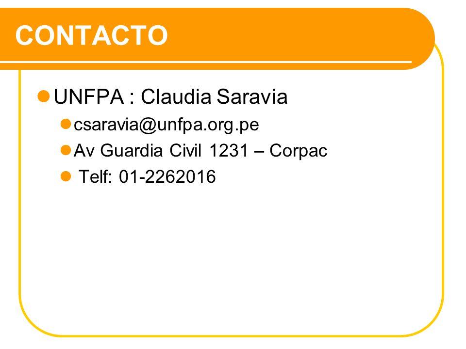 CONTACTO UNFPA : Claudia Saravia csaravia@unfpa.org.pe Av Guardia Civil 1231 – Corpac Telf: 01-2262016