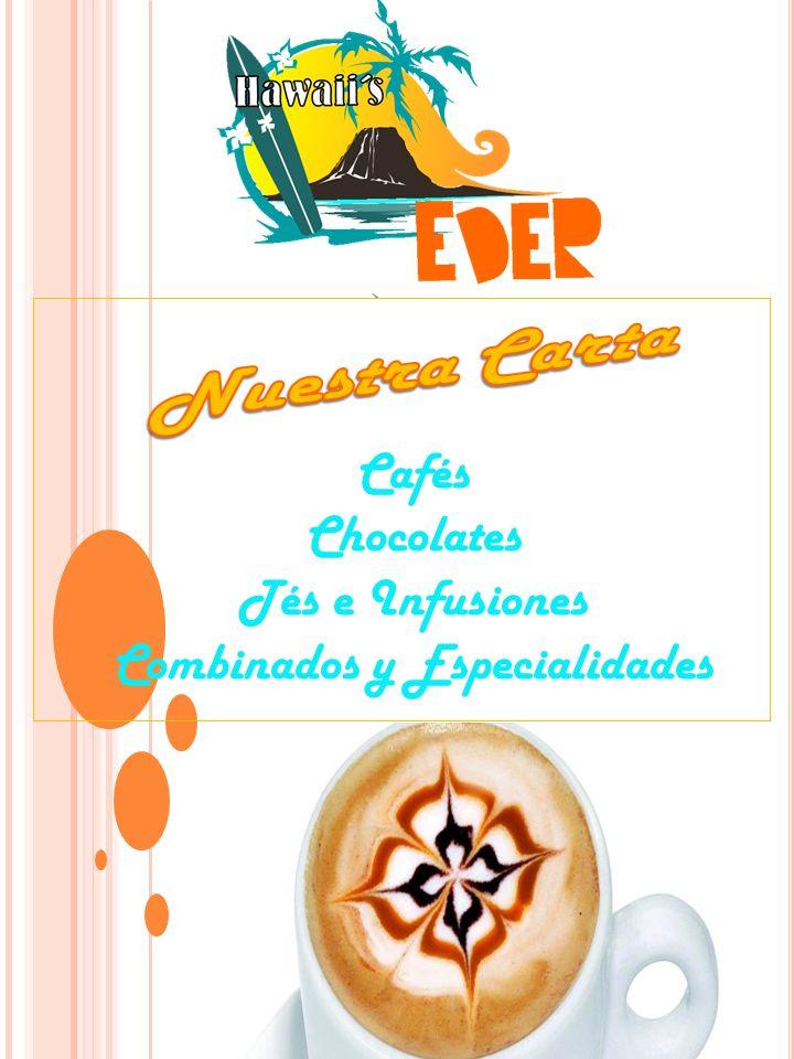 Cafés Chocolates Tés e Infusiones Combinados y Especialidades