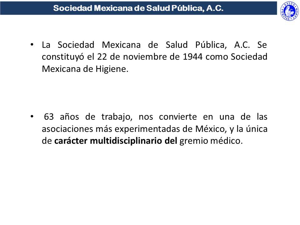Sociedad Mexicana de Salud Pública, A.C. La Sociedad Mexicana de Salud Pública, A.C.