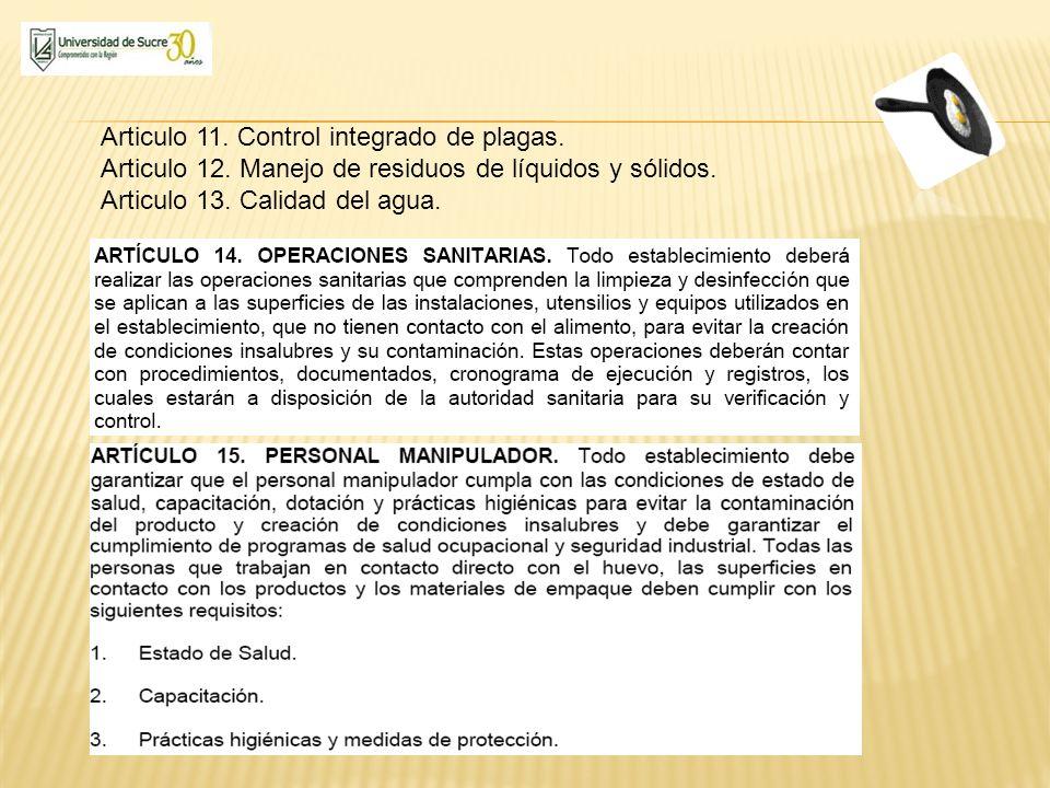 Articulo 11. Control integrado de plagas. Articulo 12. Manejo de residuos de líquidos y sólidos. Articulo 13. Calidad del agua.