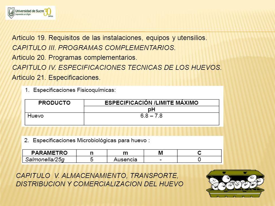 Articulo 19. Requisitos de las instalaciones, equipos y utensilios. CAPITULO III. PROGRAMAS COMPLEMENTARIOS. Articulo 20. Programas complementarios. C
