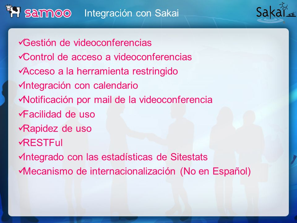 Integración con Sakai Gestión de videoconferencias Control de acceso a videoconferencias Acceso a la herramienta restringido Integración con calendari