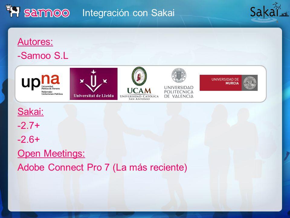 Integración con Sakai Autores: -Samoo S.L Sakai: -2.7+ -2.6+ Open Meetings: Adobe Connect Pro 7 (La más reciente)