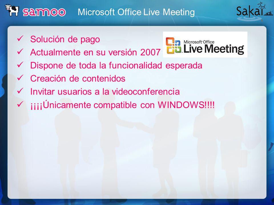 Solución de pago Actualmente en su versión 2007 Dispone de toda la funcionalidad esperada Creación de contenidos Invitar usuarios a la videoconferenci