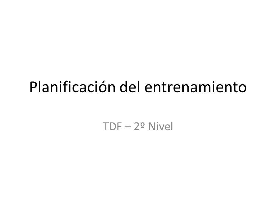 Planificación del entrenamiento TDF – 2º Nivel