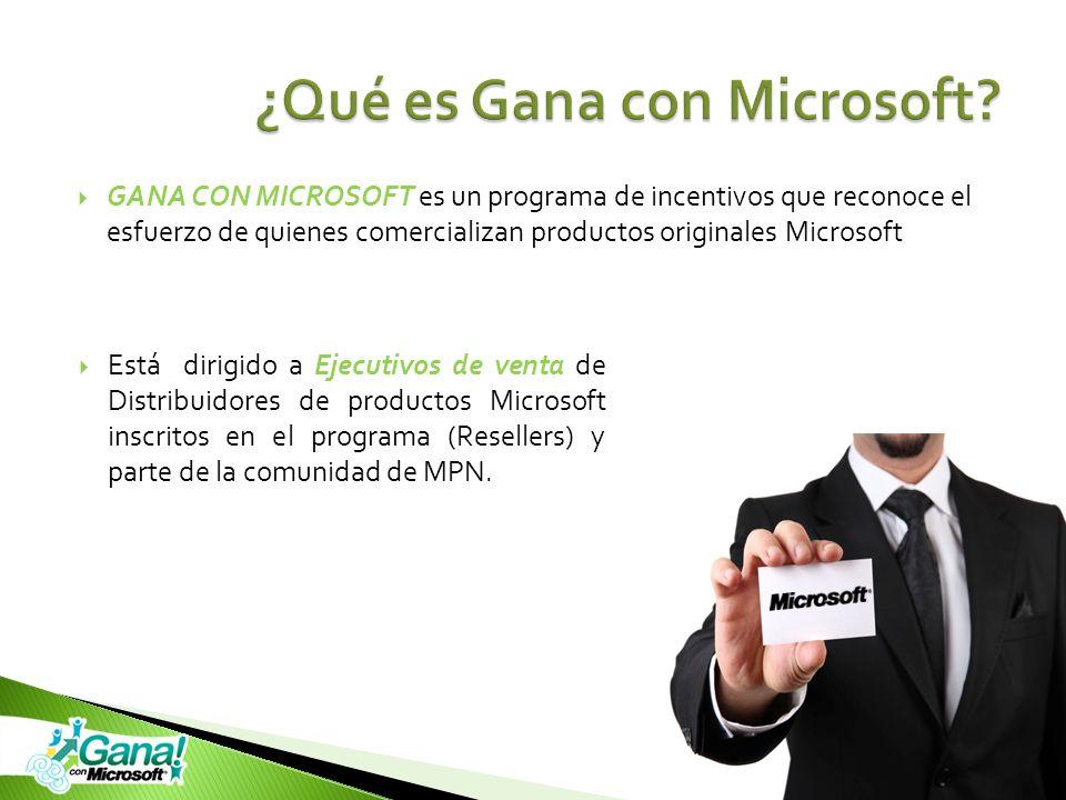GANA CON MICROSOFT es un programa de incentivos que reconoce el esfuerzo de quienes comercializan productos originales Microsoft Está dirigido a Ejecu
