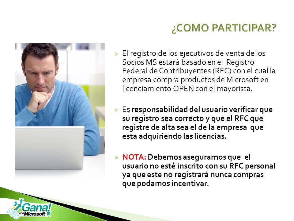 El registro de los ejecutivos de venta de los Socios MS estará basado en el Registro Federal de Contribuyentes (RFC) con el cual la empresa compra pro