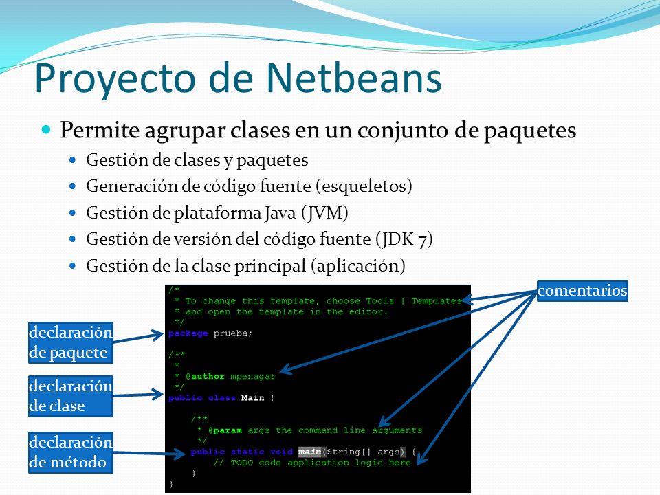 Permite agrupar clases en un conjunto de paquetes Gestión de clases y paquetes Generación de código fuente (esqueletos) Gestión de plataforma Java (JV