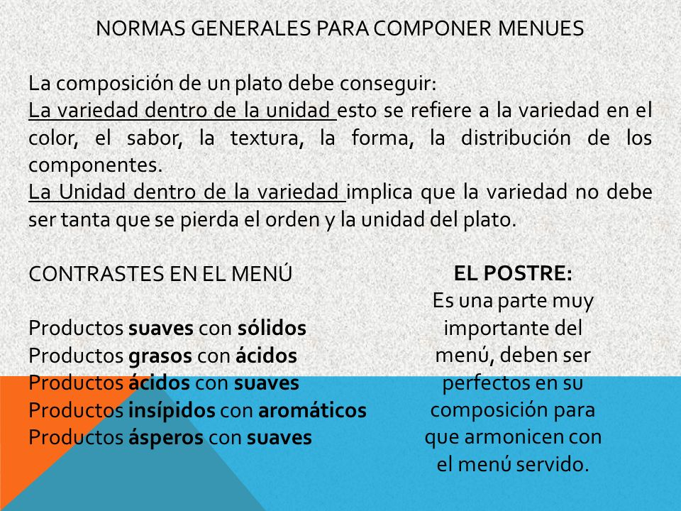 NORMAS GENERALES PARA COMPONER MENUES La composición de un plato debe conseguir: La variedad dentro de la unidad esto se refiere a la variedad en el c