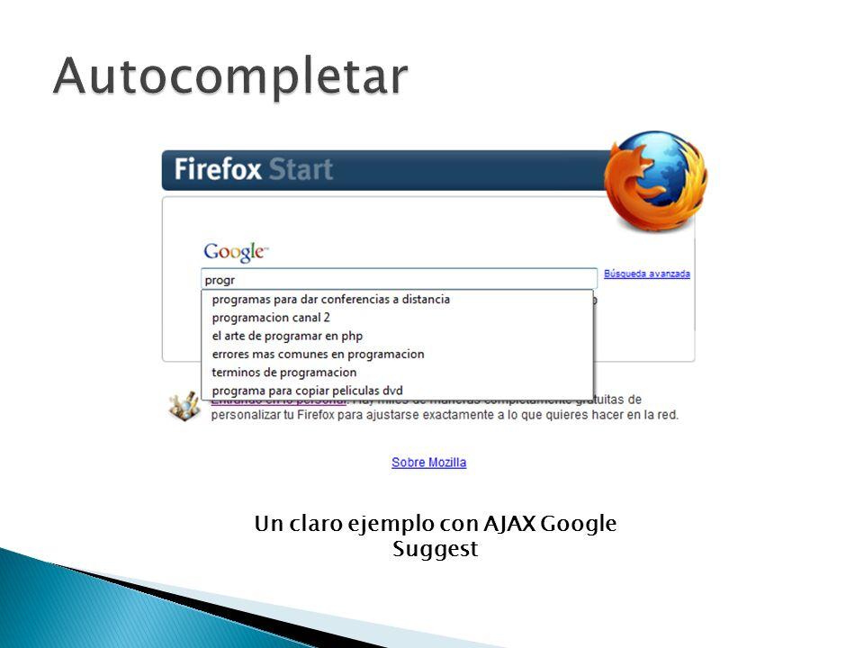 Un claro ejemplo con AJAX Google Suggest