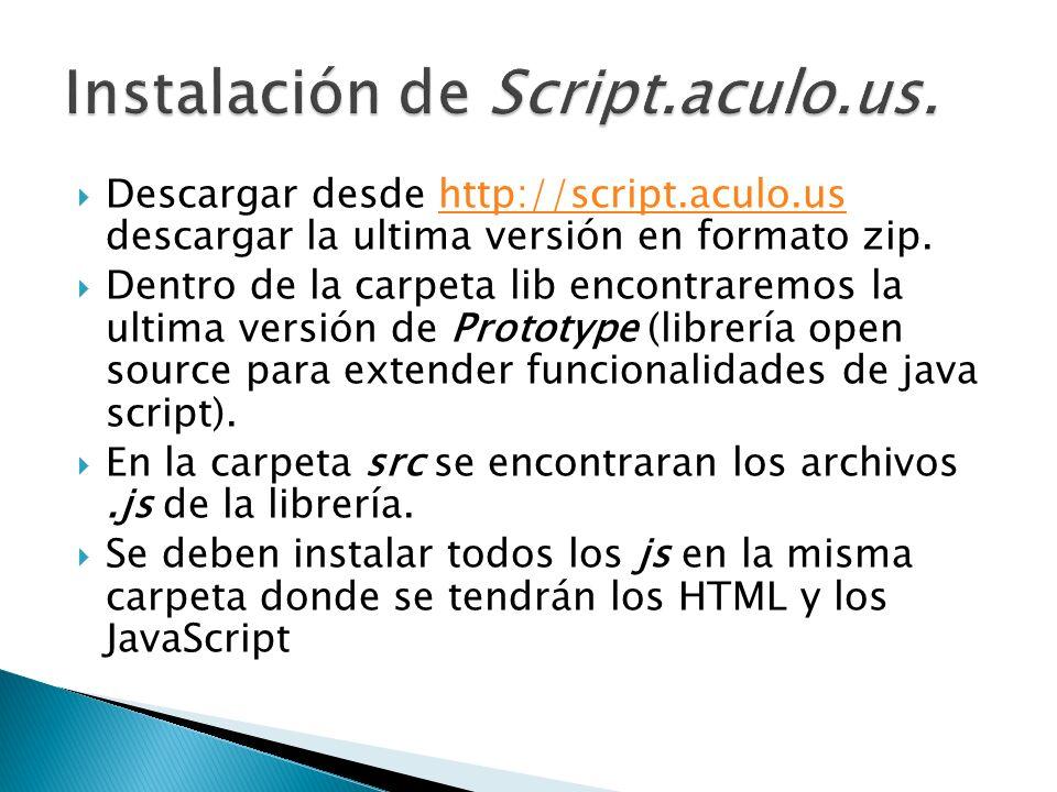 Descargar desde http://script.aculo.us descargar la ultima versión en formato zip.http://script.aculo.us Dentro de la carpeta lib encontraremos la ult