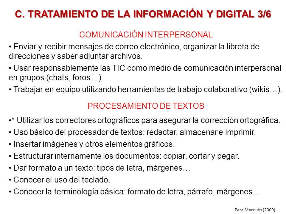 C. TRATAMIENTO DE LA INFORMACIÓN Y DIGITAL 3/6 COMUNICACIÓN INTERPERSONAL Enviar y recibir mensajes de correo electrónico, organizar la libreta de dir