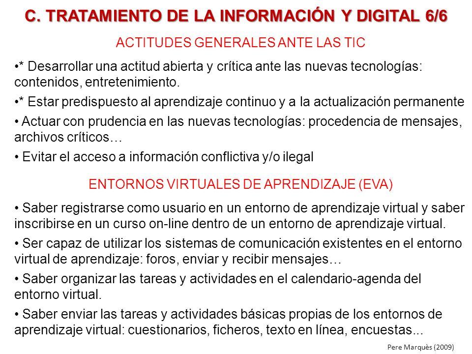 C. TRATAMIENTO DE LA INFORMACIÓN Y DIGITAL 6/6 ACTITUDES GENERALES ANTE LAS TIC * Desarrollar una actitud abierta y crítica ante las nuevas tecnología