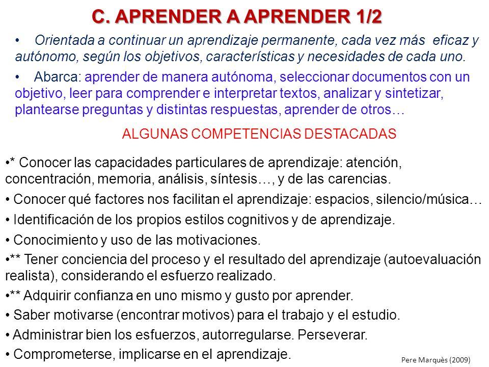 C. APRENDER A APRENDER 1/2 Orientada a continuar un aprendizaje permanente, cada vez más eficaz y autónomo, según los objetivos, características y nec