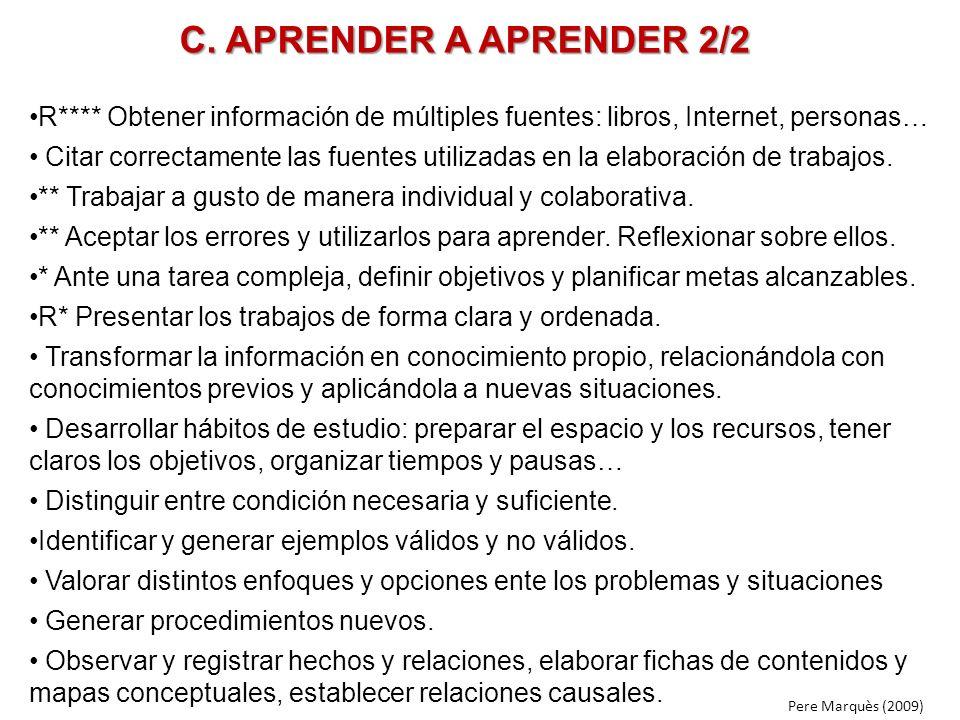 C. APRENDER A APRENDER 2/2 R**** Obtener información de múltiples fuentes: libros, Internet, personas… Citar correctamente las fuentes utilizadas en l
