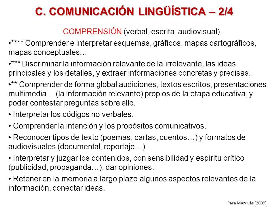 C. COMUNICACIÓN LINGÜÍSTICA – 2/4 COMPRENSIÓN (verbal, escrita, audiovisual) **** Comprender e interpretar esquemas, gráficos, mapas cartográficos, ma