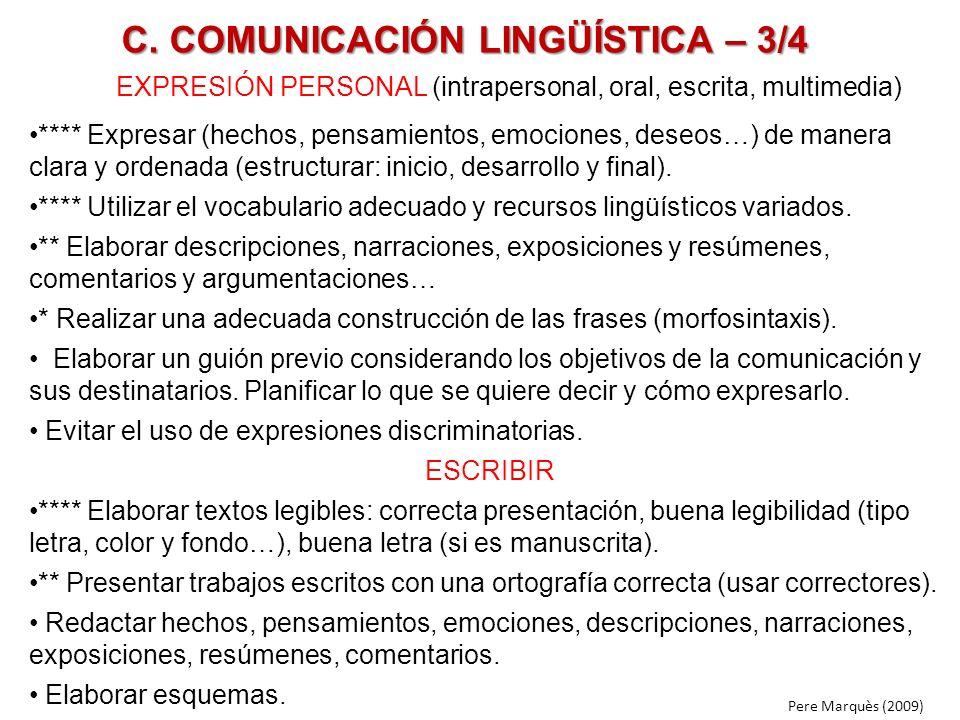 C. COMUNICACIÓN LINGÜÍSTICA – 3/4 EXPRESIÓN PERSONAL (intrapersonal, oral, escrita, multimedia) **** Expresar (hechos, pensamientos, emociones, deseos