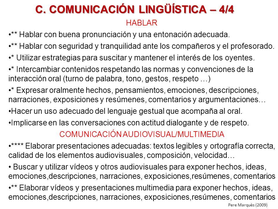 C. COMUNICACIÓN LINGÜÍSTICA – 4/4 HABLAR ** Hablar con buena pronunciación y una entonación adecuada. ** Hablar con seguridad y tranquilidad ante los