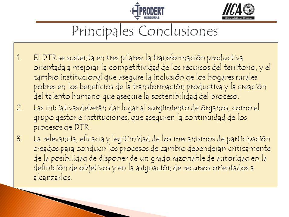 Principales Conclusiones 1.El DTR se sustenta en tres pilares: la transformación productiva orientada a mejorar la competitividad de los recursos del