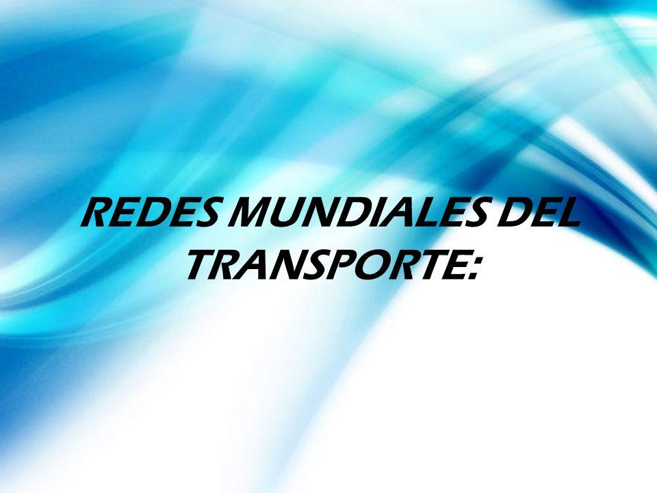 REDES MUNDIALES DEL TRANSPORTE: