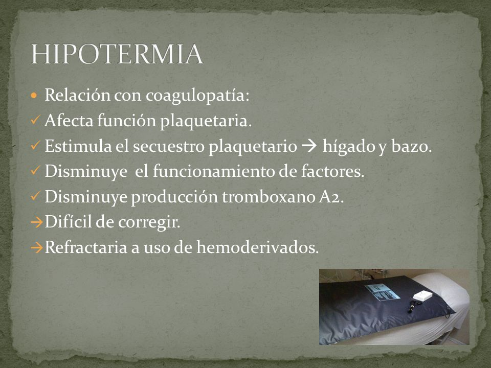 Relación con coagulopatía: Afecta función plaquetaria. Estimula el secuestro plaquetario hígado y bazo. Disminuye el funcionamiento de factores. Dismi