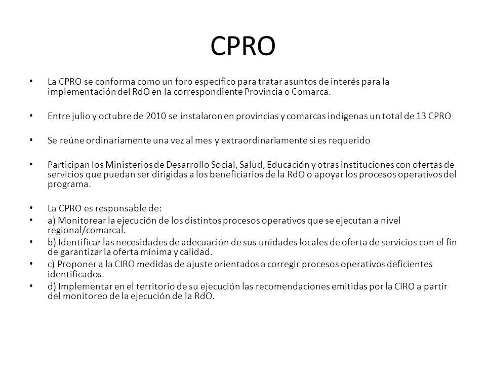 CPRO La CPRO se conforma como un foro específico para tratar asuntos de interés para la implementación del RdO en la correspondiente Provincia o Comar