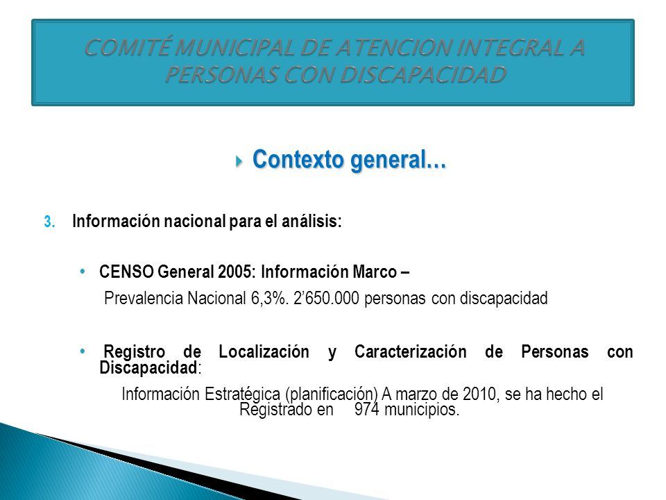 Contexto general… Contexto general… 2. Nuevo marco normativo: Convención de las Naciones Unidas sobre los Derechos de las Personas con Discapacidad Le
