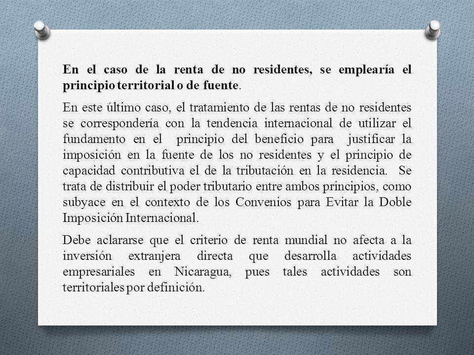 En el caso de la renta de no residentes, se emplearía el principio territorial o de fuente. En este último caso, el tratamiento de las rentas de no re