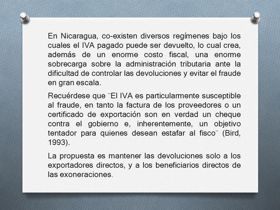 En Nicaragua, co-existen diversos regímenes bajo los cuales el IVA pagado puede ser devuelto, lo cual crea, además de un enorme costo fiscal, una enor