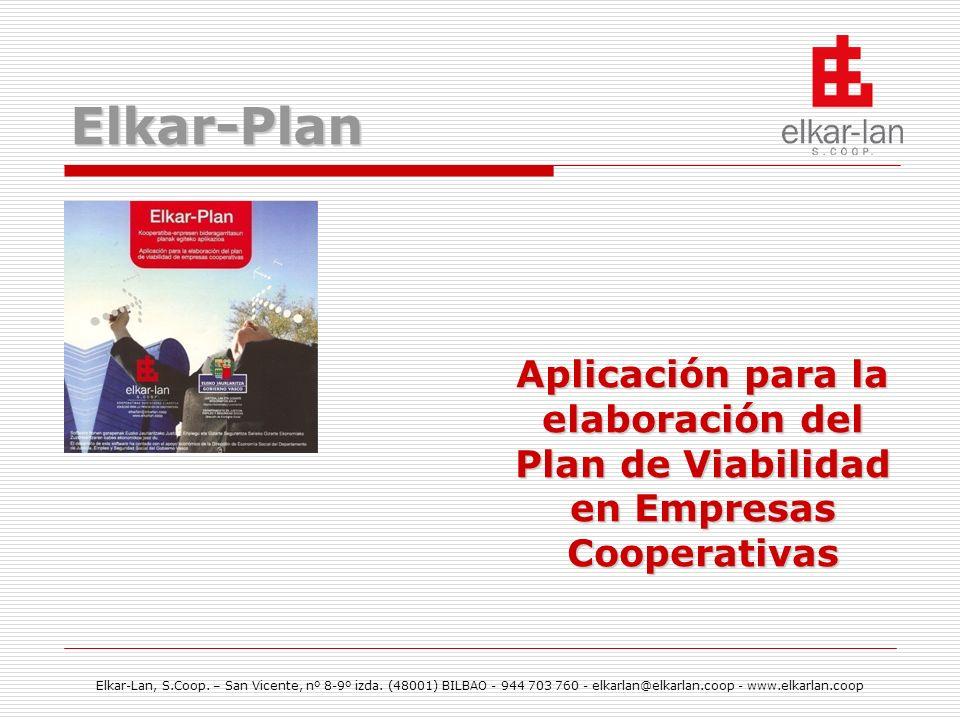 Elkar-Lan, S.Coop. – San Vicente, nº 8-9º izda. (48001) BILBAO - 944 703 760 - elkarlan@elkarlan.coop - www.elkarlan.coop Elkar-Plan Aplicación para l