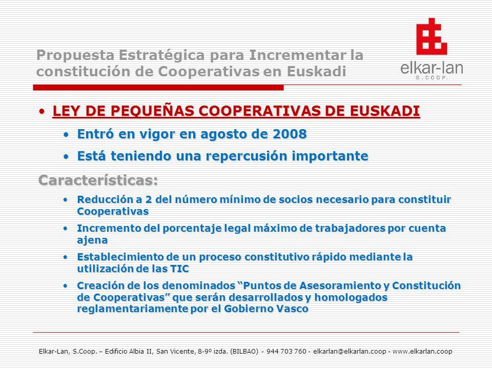 Elkar-Lan, S.Coop. – Edificio Albia II, San Vicente, 8-9º izda. (BILBAO) - 944 703 760 - elkarlan@elkarlan.coop - www.elkarlan.coop Propuesta Estratég