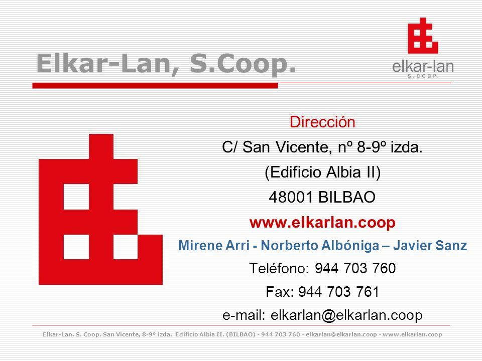 Elkar-Lan, S.Coop. Dirección C/ San Vicente, nº 8-9º izda. (Edificio Albia II) 48001 BILBAO www.elkarlan.coop Mirene Arri - Norberto Albóniga – Javier