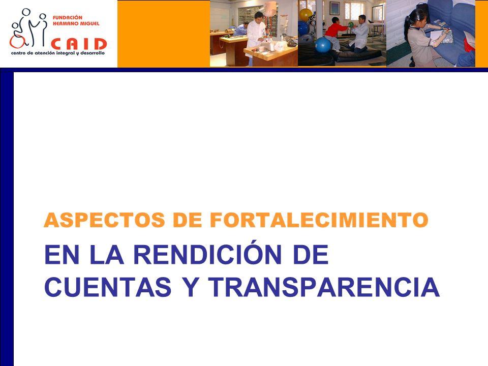 EN LA RENDICIÓN DE CUENTAS Y TRANSPARENCIA ASPECTOS DE FORTALECIMIENTO
