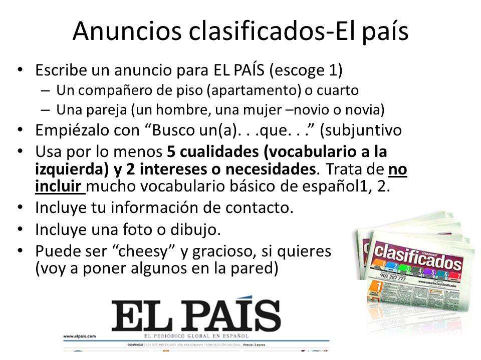Anuncios clasificados-El país Escribe un anuncio para EL PAÍS (escoge 1) – Un compañero de piso (apartamento) o cuarto – Una pareja (un hombre, una mu