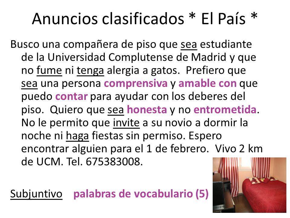 Anuncios clasificados * El País * Busco una compañera de piso que sea estudiante de la Universidad Complutense de Madrid y que no fume ni tenga alergi