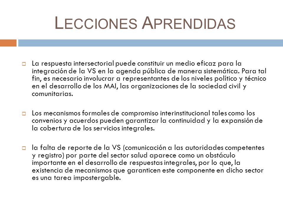 L ECCIONES A PRENDIDAS La respuesta intersectorial puede constituir un medio eficaz para la integración de la VS en la agenda pública de manera sistemática.