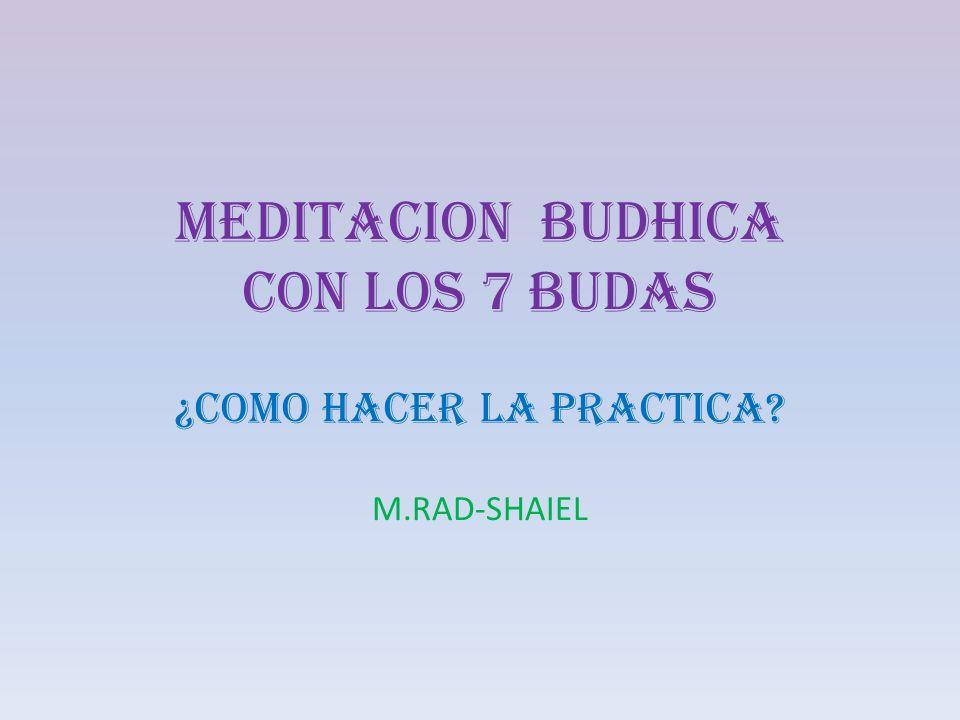 MEDITACION BUDHICA CON LOS 7 BUDAS ¿COMO HACER LA PRACTICA? M.RAD-SHAIEL