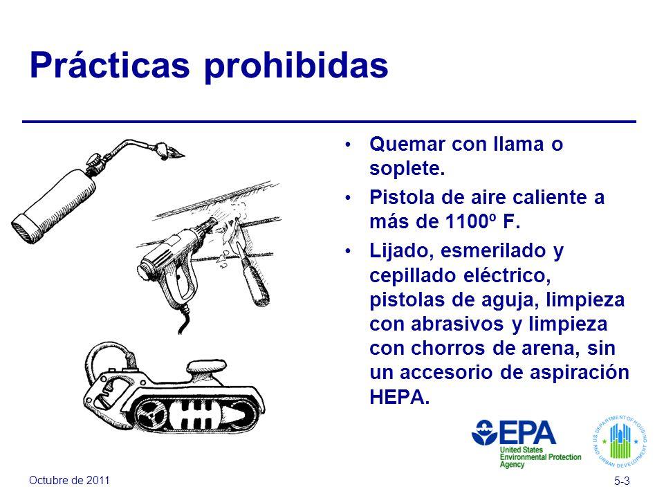 Octubre de 2011 5-3 Prácticas prohibidas Quemar con llama o soplete.