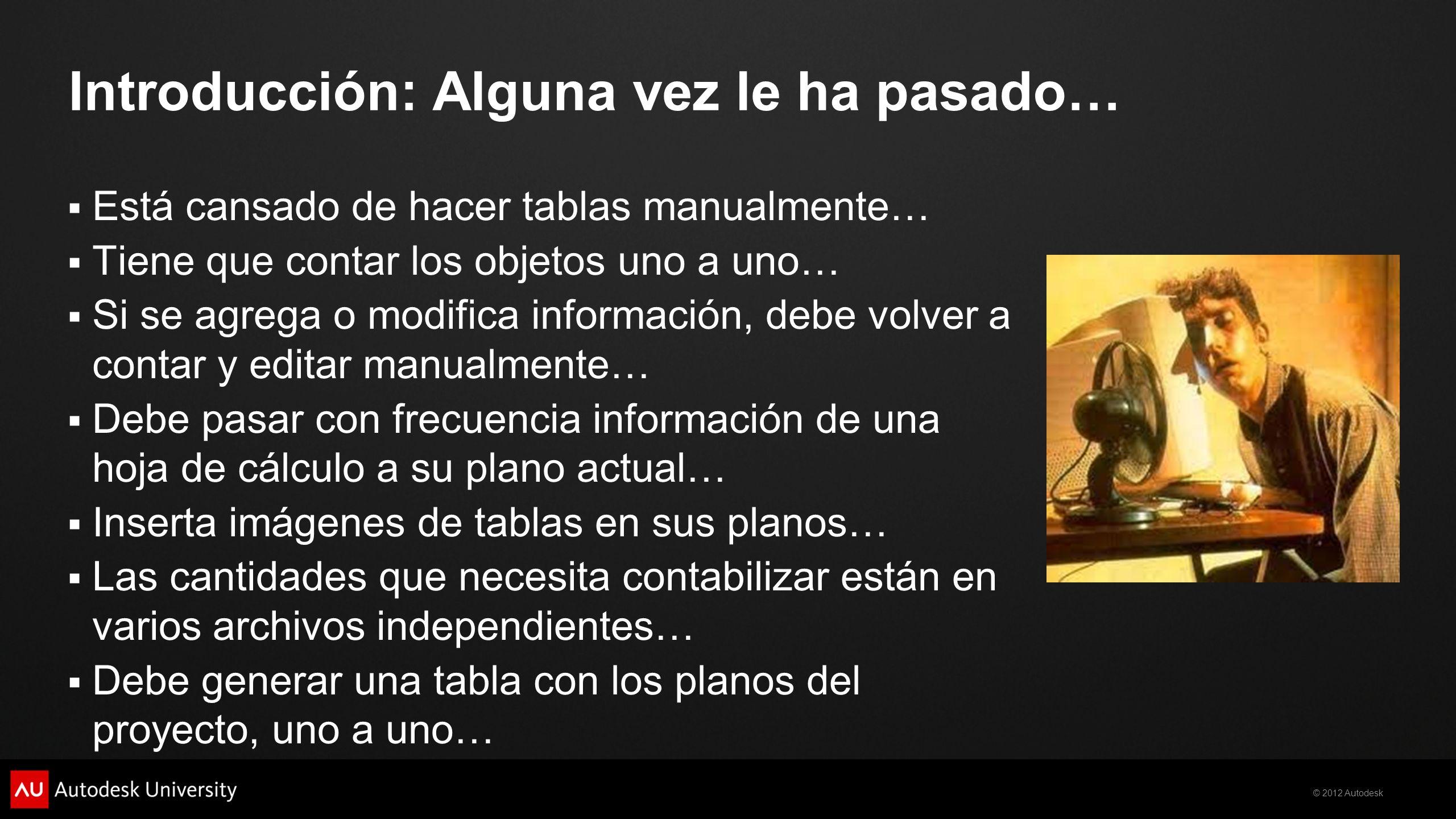 © 2012 Autodesk Definición: Qué es una Tabla.