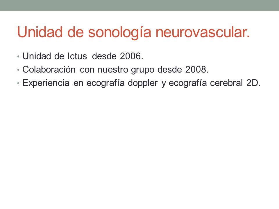 Unidad de sonología neurovascular. Unidad de Ictus desde 2006. Colaboración con nuestro grupo desde 2008. Experiencia en ecografía doppler y ecografía
