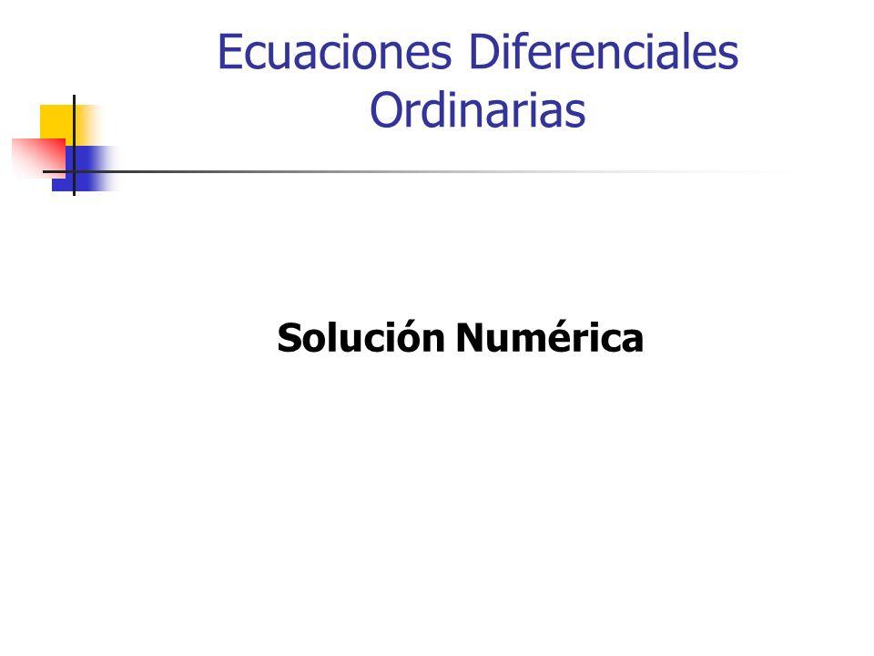 Ecuaciones Diferenciales Ordinarias Solución Numérica