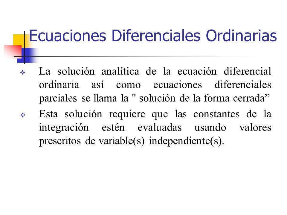 La solución analítica de la ecuación diferencial ordinaria así como ecuaciones diferenciales parciales se llama la